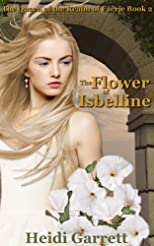 The Flower of Isbelline (The Queen of the Realm of Faerie, #2)