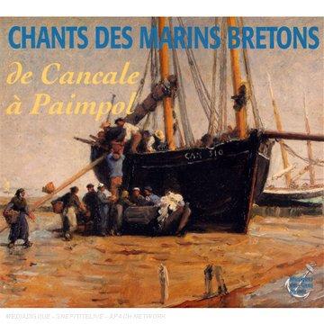 Chants de marins bretons : De Cancale à Paimpol