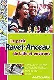echange, troc Ravet-Anceau - Le petit Ravet-Anceau de Lille et environs : Transports en commun, informations pratiques, plans de ville, loisirs