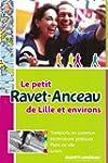 Le petit Ravet-Anceau de Lille et env...