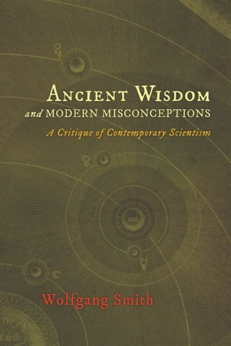 Ancient Wisdom and Modern Misconceptions: A Critique of Contemporary Scientism