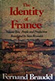 The Identity of France: Volume Two: People and Production (Identity of France) (0060162120) by Fernand Braudel