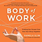 Body of Work: Finding the Thread That Ties Your Story Together | Pamela Slim