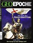 GEO Epoche: Die Zeit der Kreuzritter:...