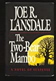 The Two-Bear Mambo Joe R. Lansdale