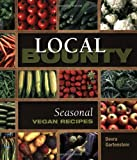 Local Bounty: Vegan Seasonal Recipes