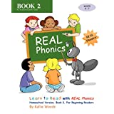 Learn to Read with REAL Phonics, Book 2, Homeschool Version: For Beginning Readers ~ Kallie Woods
