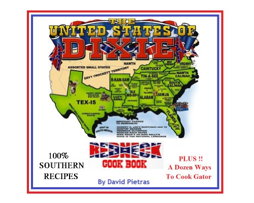 THE UNITED STATES OF DIXIE REDNECK COOK BOOK by David Pietras