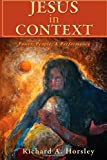 Jesus in Context: Power, People, and Perfomance (0800663128) by Richard A. Horsley