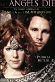 img - for Angels Dance and Angels Die: The Tragic Romance of Pamela and Jim Morrison book / textbook / text book