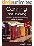 Canning and Preserving: Simple and Quick Homemade Canning Recipes for Beginners