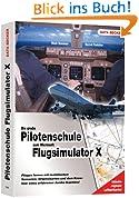 Die große Pilotenschule zum MS Flugsimulator X