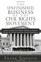 The Unfinished Business of the Civil Rights Movement
