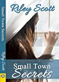 Riley Scott Small Town Secrets