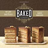 9781584799856: Baked Elements: Our 10 Favorite Ingredients