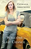 img - for Welcome to Last Chance: A Novel (A Place to Call Home) book / textbook / text book
