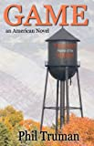 img - for GAME: an American Novel about Small Town Football book / textbook / text book