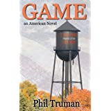 GAME: an American Novel about Small Town Football ~ Phil Truman