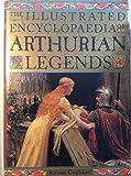 Illustrated Encyclopedia of Arthurian Legends