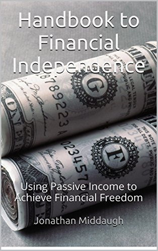 Free Kindle Book : Handbook to Financial Independence: Using Passive Income to Achieve Financial Freedom