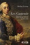 echange, troc Stefan Lemny - Les Cantemir : l'aventure européenne d'une famille princière au XVIIIe siècle