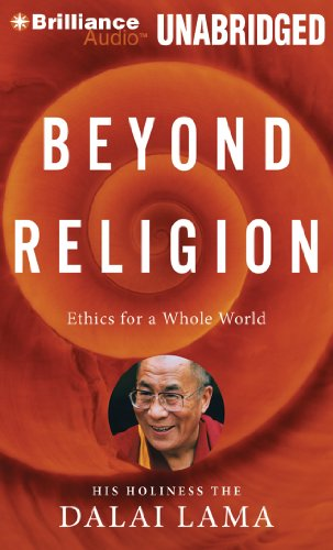 Beyond Religion: Ethics for a Whole World (Brilliance Audio on Compact Disc)