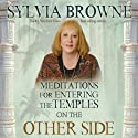 Meditations for Entering the Temples on the Other Side  by Sylvia Brown Narrated by Sylvia Brown