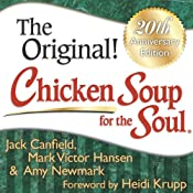 Free excerpt from Chicken Soup for the Soul 20th Anniversary Edition | [Jack Canfield, Mark Victor Hansen, Amy Newmark, Heidi Krupp (foreword)]