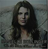 Songtexte von Danielle Bollinger - When the Broken Hearted Love Again
