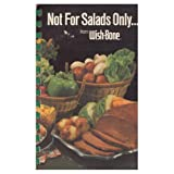 echange, troc - - Not for salads only-- from Wish-Bone: Tested recipes from the Lipton kitchens