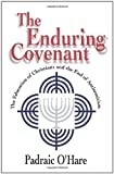 img - for The Enduring Covenant: The Education of Christians and the End of Antisemitism [Paperback] [1997] 1 Ed. Padraic O'Hare book / textbook / text book