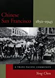 Chinese San Francisco, 1850-1943: A Trans-Pacific Community (Asian America)