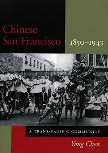 Chinese San Francisco, 1850-1943: A Trans-Pacific...