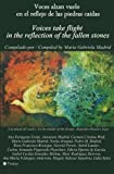 img - for Voces alzan vuelo en el reflejo de las piedras ca das: Voices take flight in the reflection of the fallen stones (English and Spanish Edition) book / textbook / text book