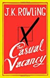 img - for The Casual Vacancy [Hardcover] [2012] 1 Ed. J.K. Rowling book / textbook / text book