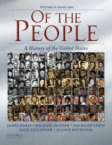 Of the People: A History of the Unites States: Volume II:...