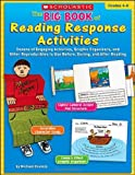 The Big Book of Reading Response Activities: Grades 4–6: Dozens of Engaging Activities, Graphic Organizers, and Other Reproducibles to Use Before, During, and After Reading