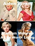 Marilyn Monroe: A Life Worth Living (Illustrated) (Celebrity Issues Series Book 4)
