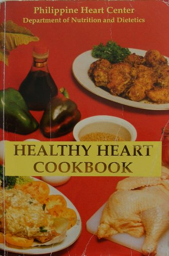 Philippine Heart Center Department of Nutrition and Dietetics Healthy Heart CookbookFrom Abiva Publishing House, Inc.