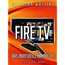 Fire TV - das inoffizielle Handbuch. Anleitung, Tipps...