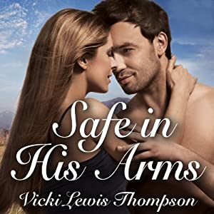 Safe in His Arms: Perfect Man Series, Book 3 | [Vicki Lewis Thompson]