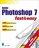 Lisa Bucki Adobe Photoshop 7.0 for Windows Fast and Easy (Fast & easy)