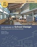The Language of School Design: Design Patterns for 21st Century Schools. Revised 3rd Edition - Dec. 2013