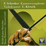 Krenek - Violin Concerto; Schreker - Chamber Symphony