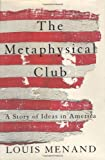 The Metaphysical Club: A Story of Ideas in America (0374199639) by Louis Menand