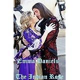 INDIAN ROSE - A Time Travel Romance ~ Emma Daniels