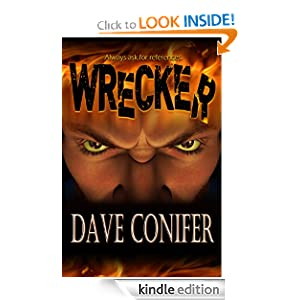 Free Kindle Book: Wrecker, by Dave Conifer. Publication Date: January 8, 2011