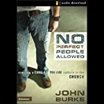 No Perfect People Allowed | John Burke