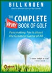 The Complete Why Book of Golf: Fascin...