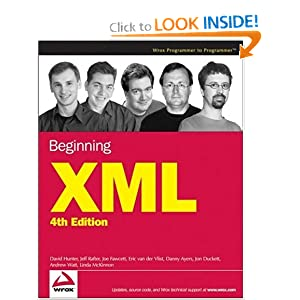 Beginning X.M.L., Fourth Edition by David Hunter, Jeff Rafter, Joe Fawcett, Eric van der Vlist, Danny Ayers, Jon Duckett, Andrew Watt, and Linda McKinnon